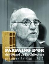 Le « Gérard » de l'architecte à qui on aurait bien aimé remettre un « Gérard », mais bon, voilà, trop tard pour lui…