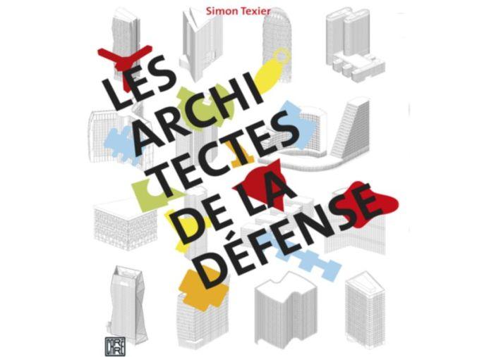 Les architectes de la Défense - Editions Carré ©