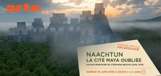 """ARTE - """"Naachtun, la cité maya oubliée"""""""
