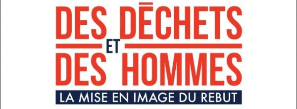 """Retour sur l'exposition évènement """"Des déchets et des Hommes"""""""