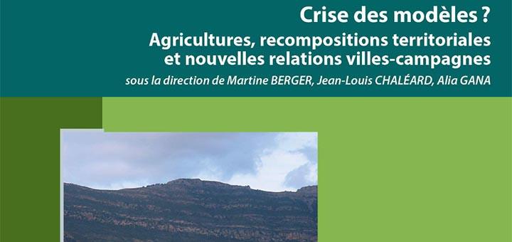 Couverture de l'ouvrage « Crise des modèles ? Agricultures, recompositions territoriales et nouvelles relations villes-campagnes »
