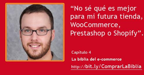 No sé que es mejor para mi tienda online, WooCommerce, Prestashop o Shopify (La biblia del e-commerce-Capítulo 4)