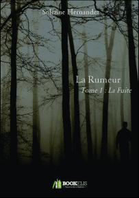 La rumeur, Tome 1