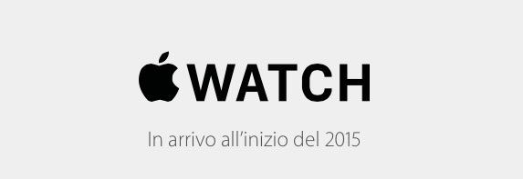 """Apple conferma ufficialmente che Apple Watch sarà disponibile """"all'inizio del 2015"""" [Aggiornato]"""