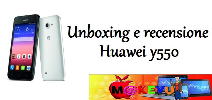 Huawei y550 – Unboxing & Recensione