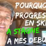 [VIDEO] Pourquoi ma PROGRESSION en ski a STAGNÉ à mes débuts ?