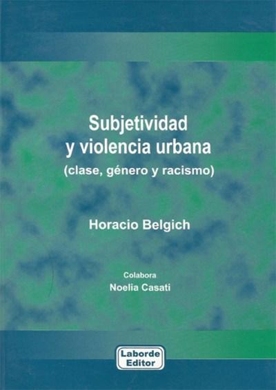 Subjetividad y violencia urbana