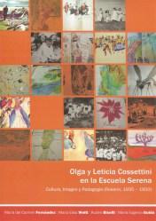 Olga y Leticia Cossettini en la Escuela Serena. Cultura, imagen y Pedagogía