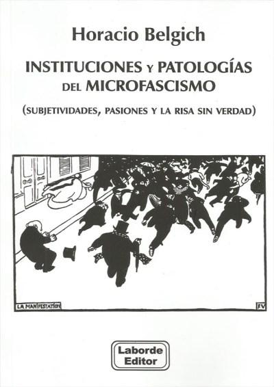 Instituciones y Patologías del Microfascismo