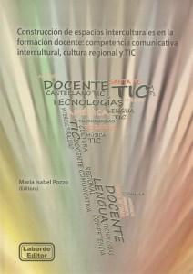 Construcción de espacios interculturales en la formación docente: competencia comunicativa intercultural, cultura regional y TIC