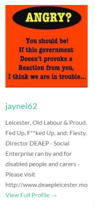Jayne Linney Another llife long socialist and online blogger, disabled and activist. Keeping people informed and supported during disability cuts and austerity