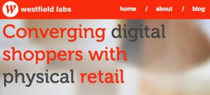 Westfield labs - converging digital shoppers with physical retail