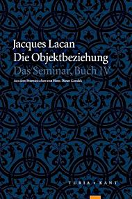 Jacques Lacan, Seminar 4, Die Objektbeziehung, Turia 2003, Titelseite