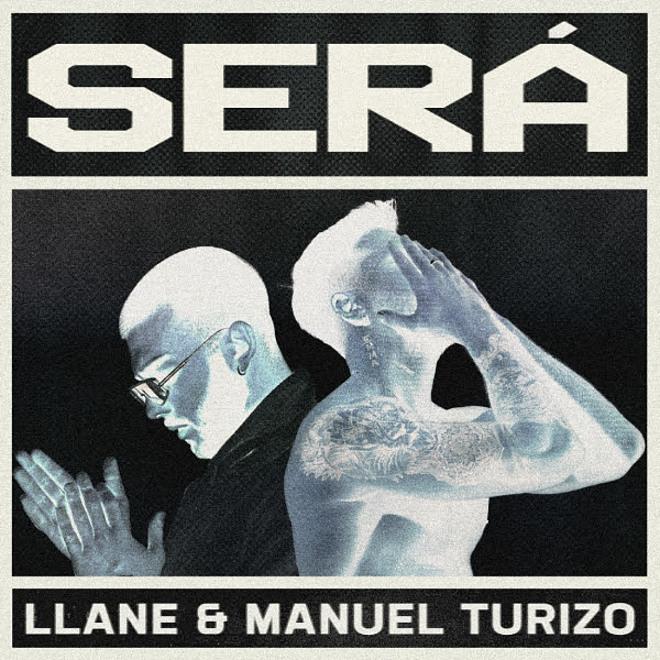 Llane presenta su nuevo single «Será» junto a Manuel Turizo