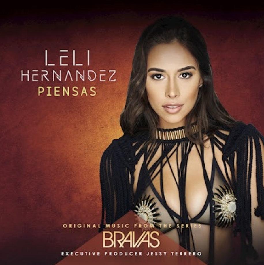 """Leli Hernandez estrena """"PIENSAS"""", tercer sencillo de la exitosa serie BRAVAS de YouTube Originals"""