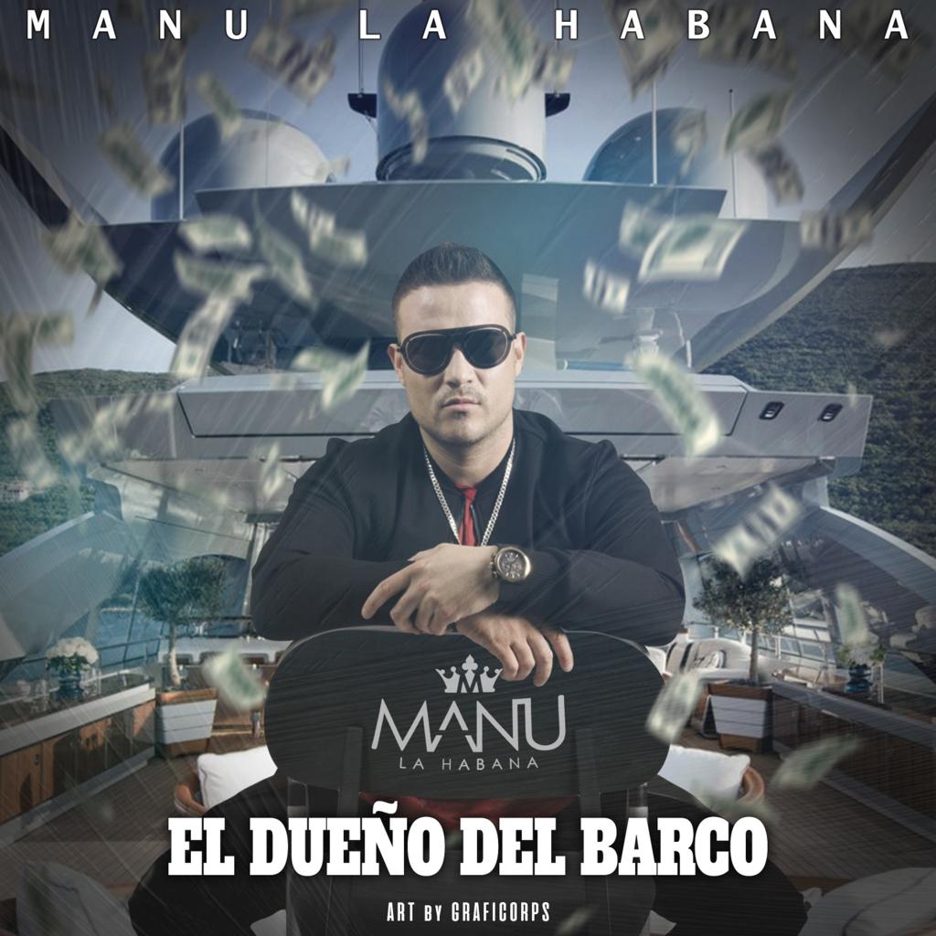 """Manu La Habana llega con potente tiradera en su nuevo single """"El dueño del Barco"""""""