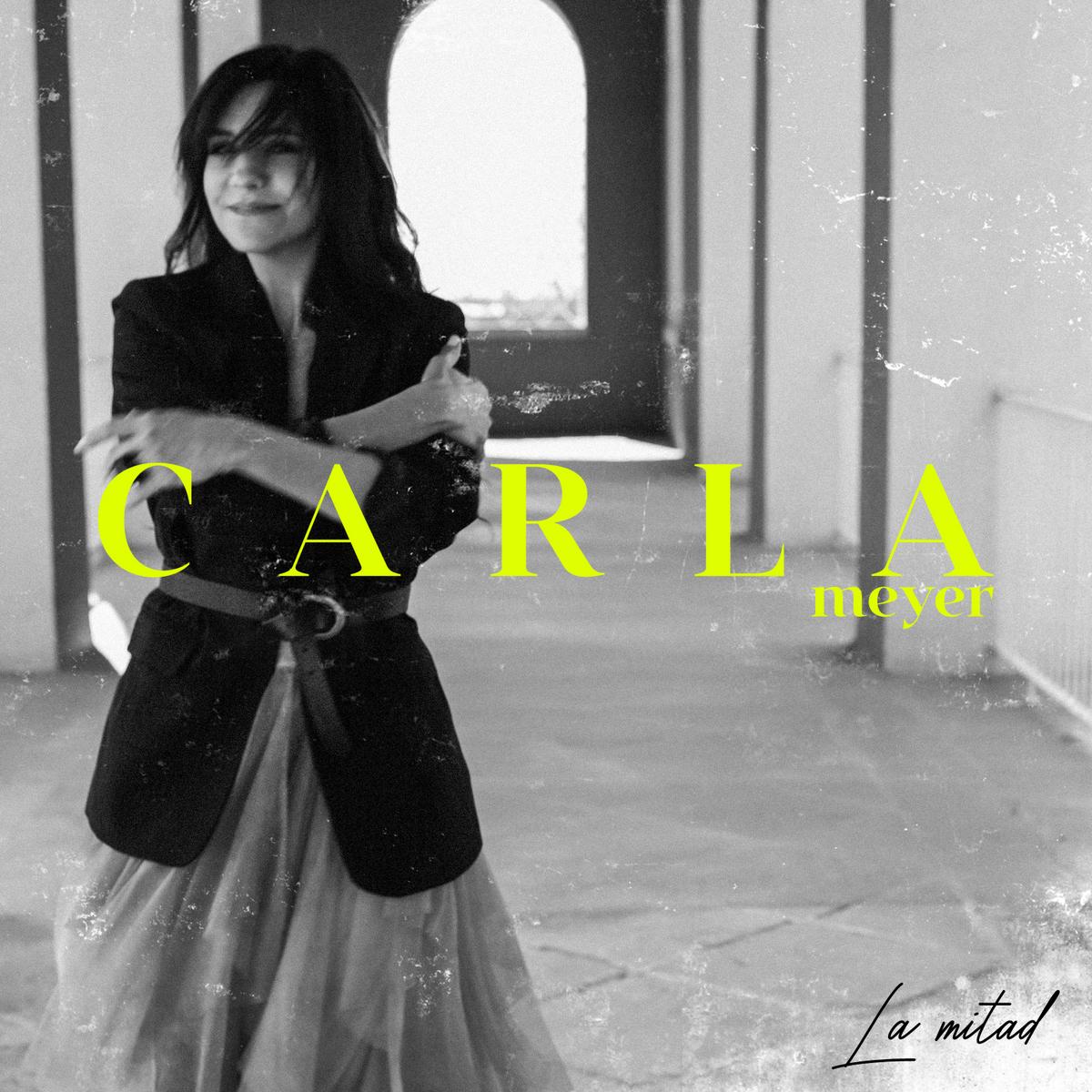 """Carla Meyer presenta su nuevo single """"La mitad"""""""