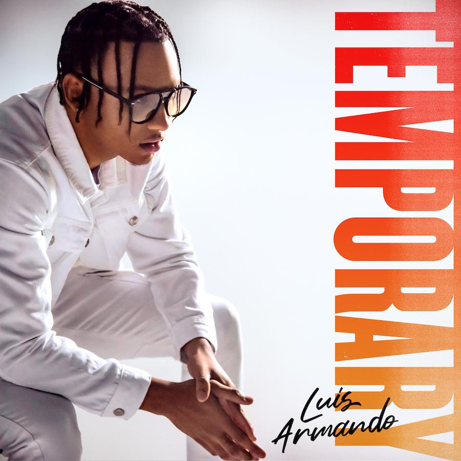 """Luis Armando estrena nuevo sencillo titulado """"Temporary"""""""