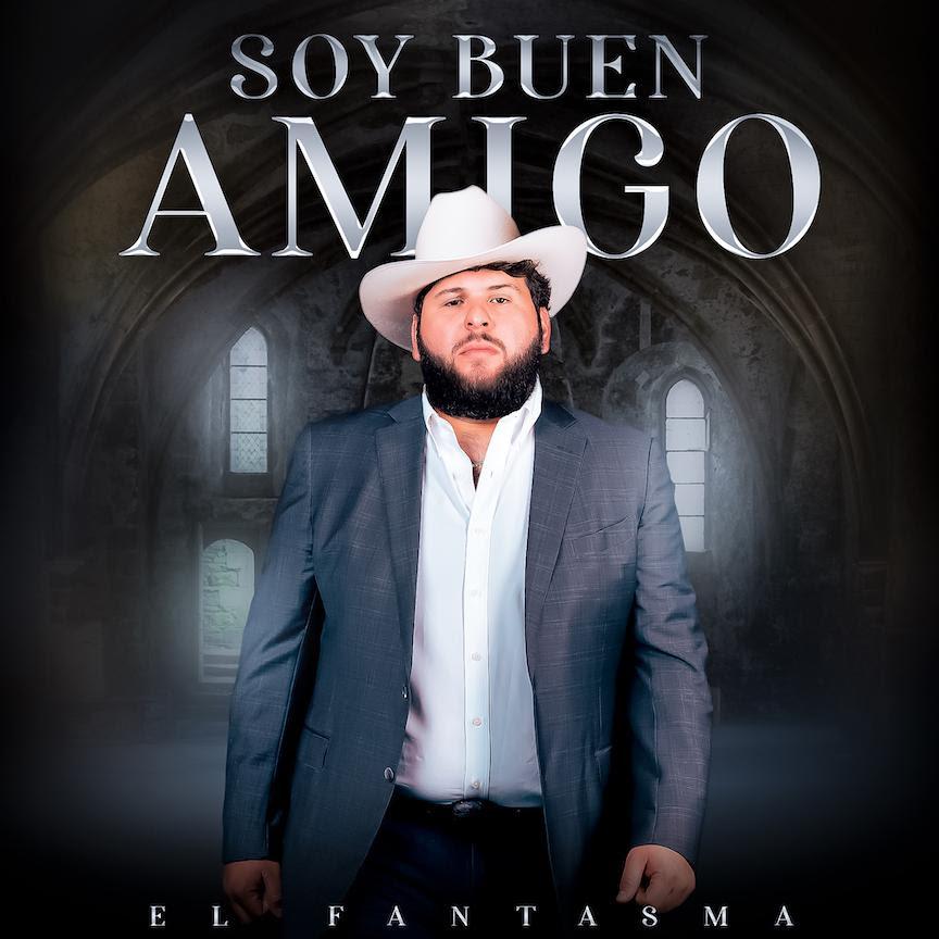 """El Fantasma estrena su nuevo sencillo """"Soy Buen Amigo"""""""