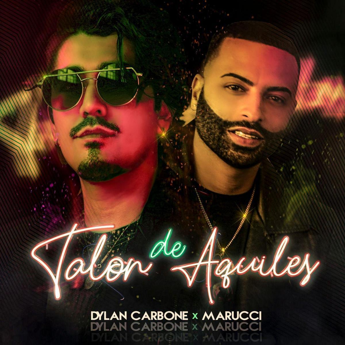 """""""Talón de Aquiles"""" el nuevo sencillo del cantautor de R&B latino Dylan Carbone ft. Marucci"""