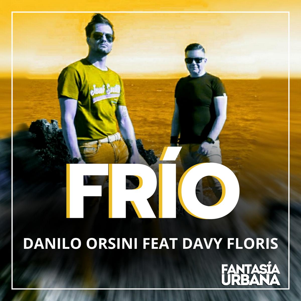 "Danilo Orsini Feat. Davy Floris lanzan su nuevo single ""Frío"""