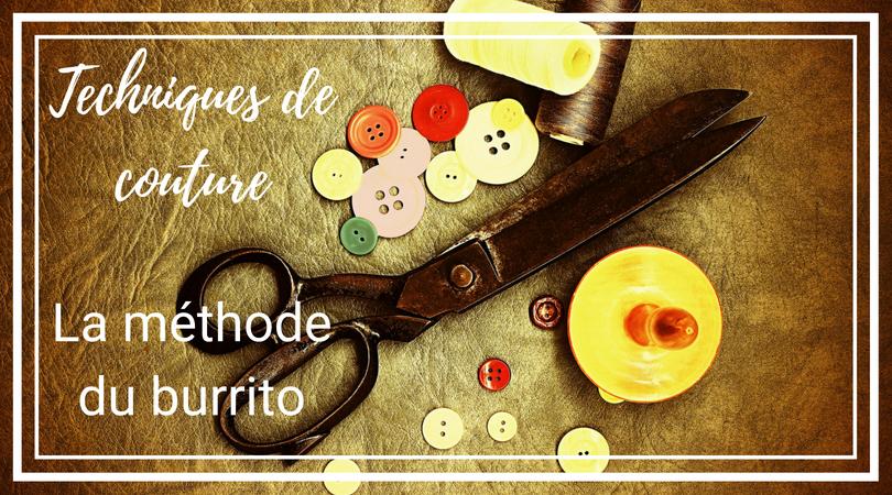 {Techniques de couture} La méthode du burrito