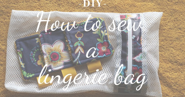 {DIY} How to sew a lingerie bag