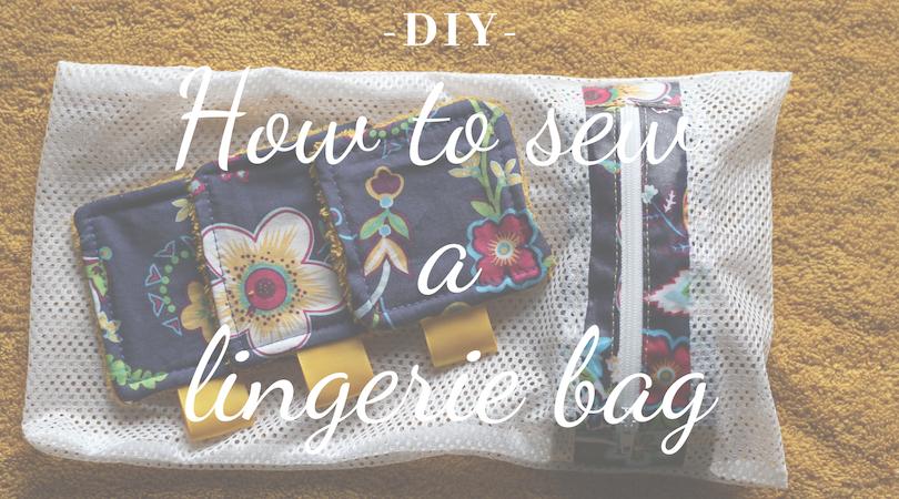{DIY} How to sew a lingerie bag