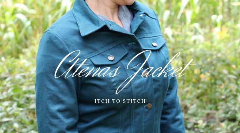 {Test} Atenas jacket, Itch to Stitch