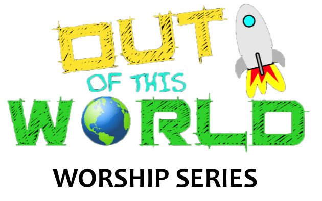Out of This World Worship Series & VBX 2019 series