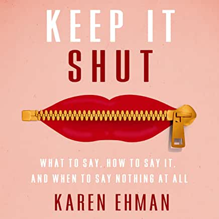 Keep it shut what to say, how to say it, and when to say nothing at all online bible class for women karen ehman