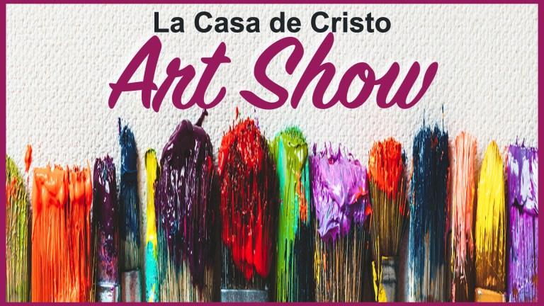 art show at la casa de cristo