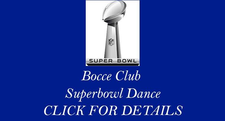 Bocce Club Superbowl Dance – Feb 3, 2018