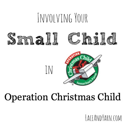 Involving you small child in Operation Christmas Child -- laceandyarn.com