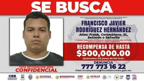 Francisco Javier Rodríguez Hernández - El Señorón - XL- Frank - Recompensa medio millón de pesos - Morelos