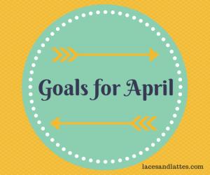 Goals for April 2014
