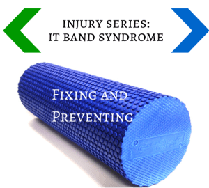 Part 3: IT Band Syndrome – Fixing and Preventing