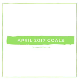 Goals for April 2017