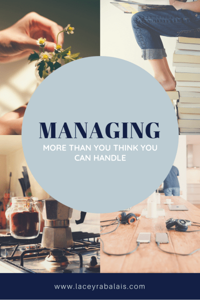 Managing More Than You Can Handle