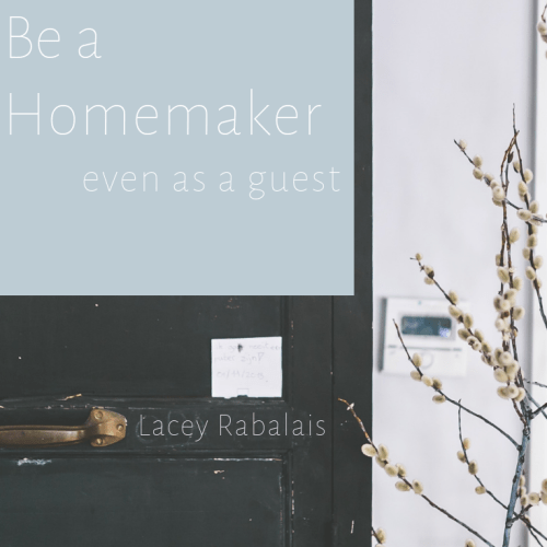 Be a Homemaker, Even As A Guest