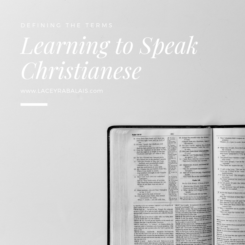 Learning to Speak Christianese // Defining Terms used by Christians