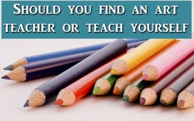 Art Q&A Jump into Art or Find a Teacher?