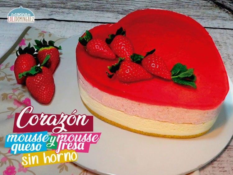 Tarta de San Valentín de mousse de queso y mousse de fresa ¡¡Sin horno!!