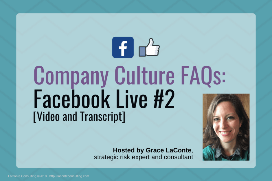 company culture, internal culture, business culture, culture building, Facebook Live, FB Live, strategic risk, FAQ