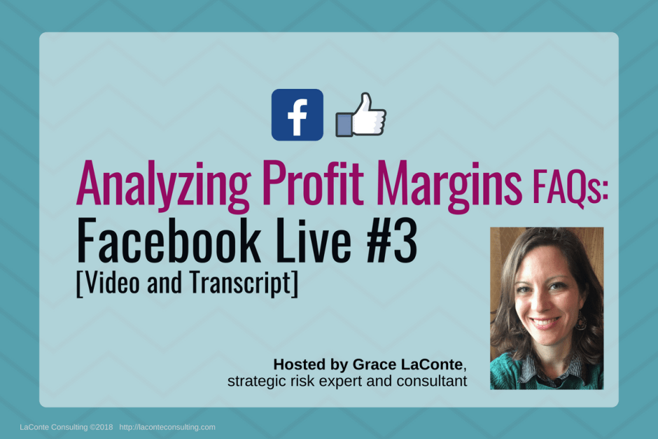 profit margin, profit margins, analyzing profit, profitability, business profit, net profit, financial profit, Facebook Live, FB Live, strategic risk, FAQ, FAQs