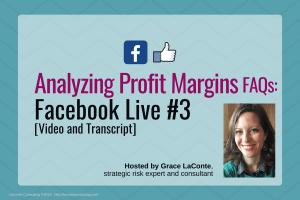 profit margin, profit margins, analyzing profit, profitability, business profit, net profit, financial profit, Facebook Live, FB Live, strategic risk