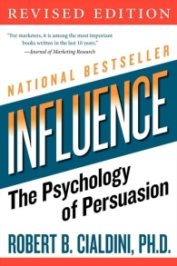 Influence, Psychology of Persuasion, Robert Cialdini, business influence, consumers, customers, risk management, strategic risk