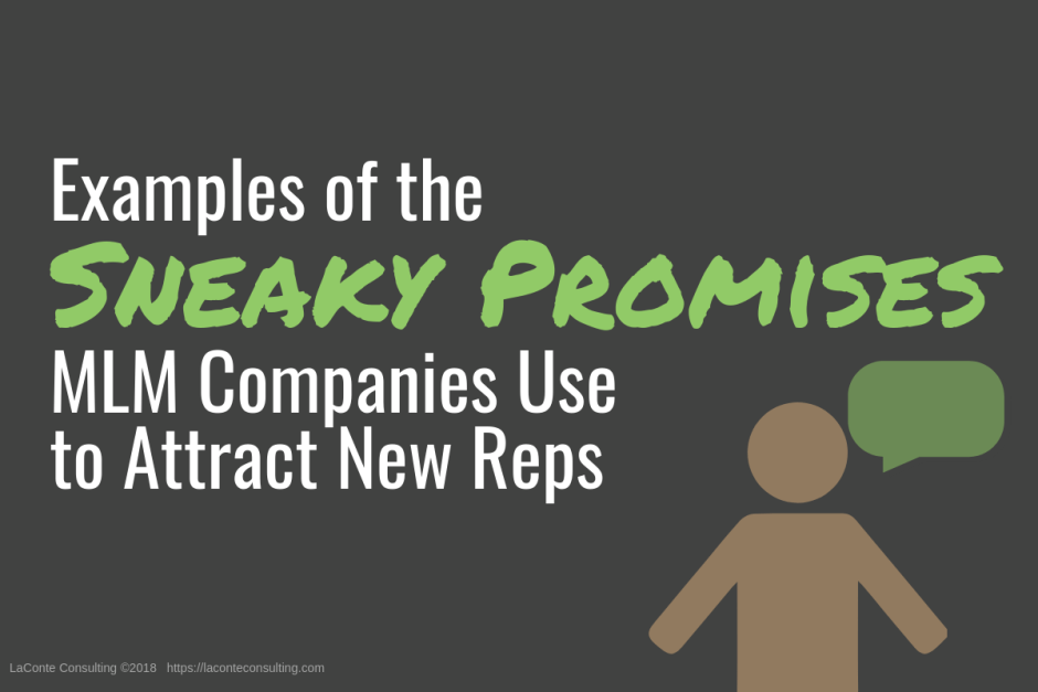 Examples of the Sneaky Promises MLMs Use to Attract New Reps