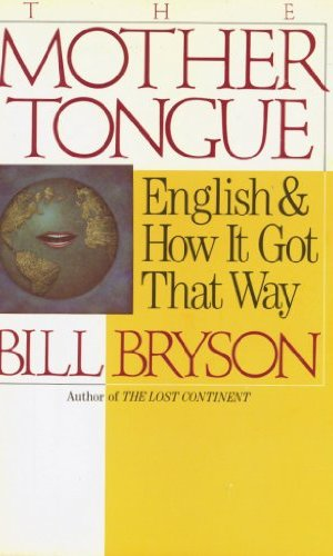 The Mother Tongue, Bill Bryson, language, English language, linguistic history, etymology, linguistics, book, book review
