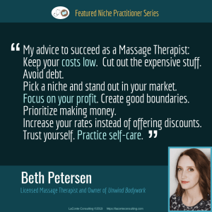 Beth Petersen LMT, Beth Petersen, Licensed Massage Therapist, LMT, LMT quotes, LMT success, Unwind Bodywork, Sioux Falls, Practice Niche, niche practitioner, niche marketing